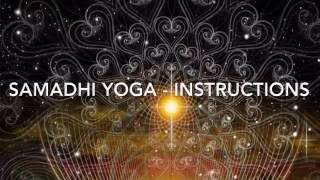 Samadhi Yoga - Instructions