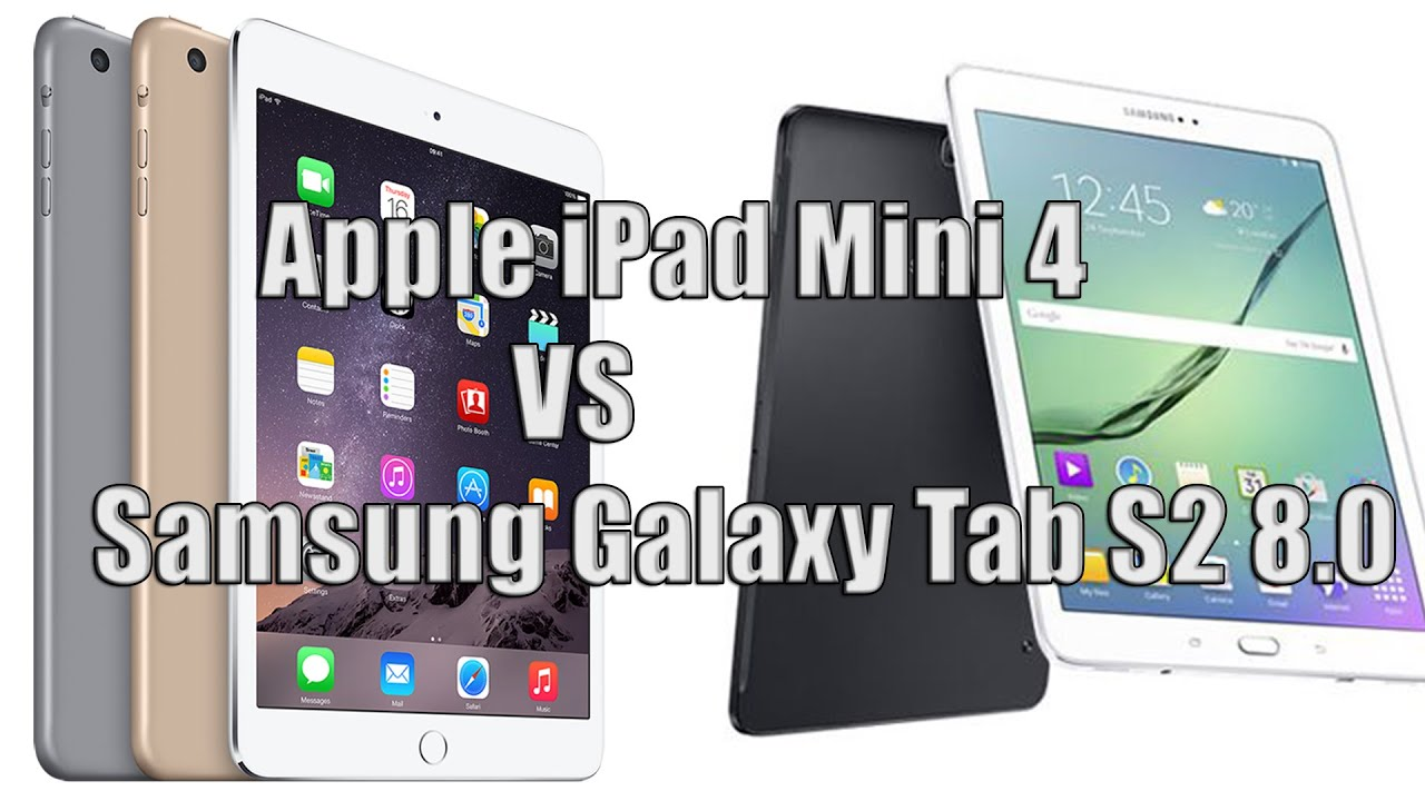 apple ipad mini 4 vs samsung galaxy tab s2 8 0