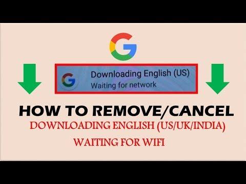 Cancel Google Downloading English Waiting For WiFi | English US/UK/IN | 100% Working