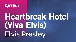 Karaoke Heartbreak Hotel (Viva Elvis) - Elvis Presley *