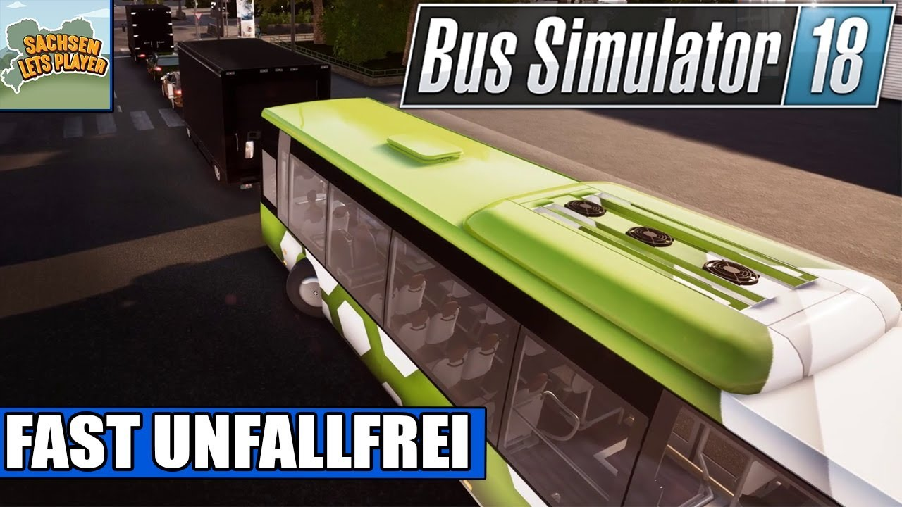 Bus Simulator 18 #20 - Fast Unfallfrei - Bus Simulation 18 - YouTube