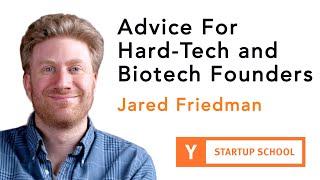 Jared Friedman - Advice for Hard-tech and Biotech Founders
