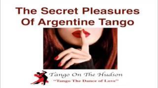 Video The Secret Pleasures Of Argentine Tango download MP3, 3GP, MP4, WEBM, AVI, FLV September 2017