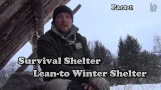 Survival Shelter: Lean-to Winter Shelter P. 1