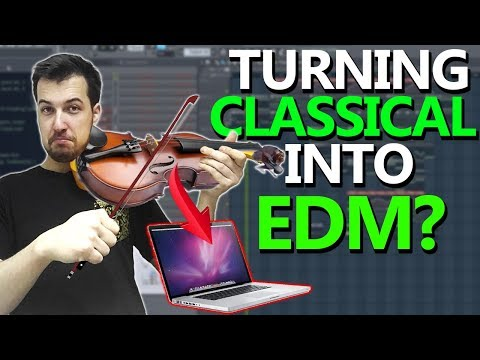 TURNING CLASSICAL MUSIC INTO AN EDM BANGER