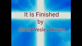 Watch Scott Wesley Brown It Is Finished video