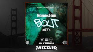 GordonJohn ft. Solo B - Bout (Prod. De'La of TrakNation) [Thizzler.com Exclusive]