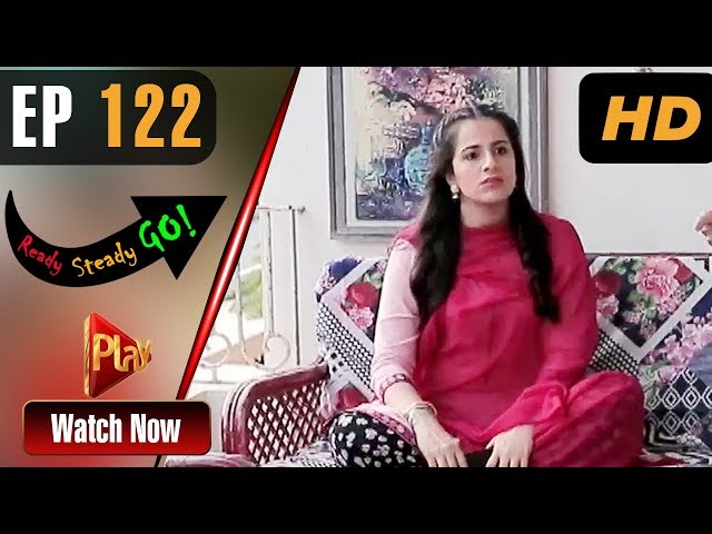Ready Steady Go - Episode 122 | Play Tv Dramas | Parveen Akbar, Shafqat Khan | Pakistani Drama