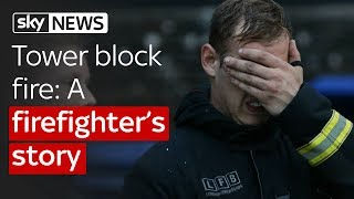 Tower block fire: The firefighter's story