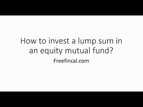 How to invest a lump sum in an equity mutual fund