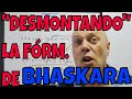 DESMONTANDO LA FÓRMULA DE BHASKARA