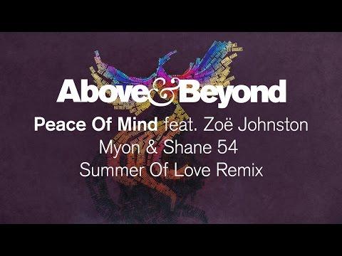 Above & Beyond feat. Zoë Johnston - Peace Of Mind (Myon & Shane 54 Summer Of Love Remix)