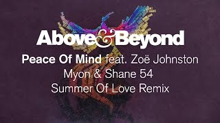Above & Beyond feat. Zoë Johnston - Peace Of Mind (Myon & Shane 54 Summer Of Love Remix)