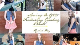 Spring Outfits Featuring Cowboy Boots | 2015