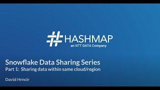 Snowflake Data Sharing Series: Sharing Data Within the Same Cloud/Region - Hashmap Megabytes - Ep 18