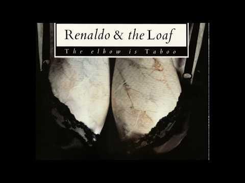 Renaldo & The Loaf - The Elbow Is Taboo & Elbonus