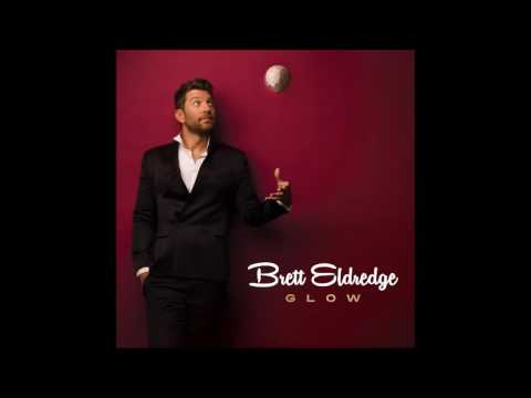 Brett Eldredge ~ Glow (Audio)