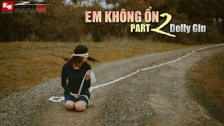 Em Không Ổn (Part 2) - Dolly Gin [ Video Lyrics ]