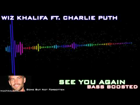 Wiz Khalifa Ft. Charlie Puth - See You Again (Bass Boosted)