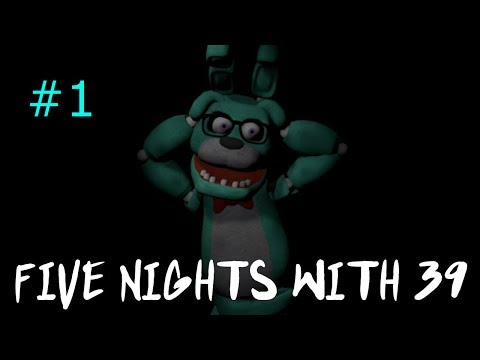 Five Nights With 39 |Nights 1 & 2 Completed| (Part 1) |