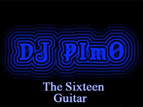 Dj Pimo - The Sixteen Guitar  2011