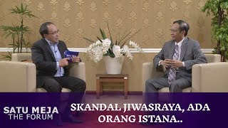 Skandal Jiwasraya, Ada Orang Istana...   Wawancara dengan Mahfud MD - SATU MEJA THE FORUM (Bag2)