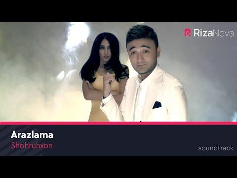 Shohruhxon - Arazlama   Шохруххон - Аразлама (7 Olam filmiga soundtrack)
