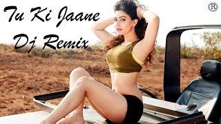 Tu Ki Jaane, Kaise Jiyunga Kaise Dj Remix Mashup Video | Remix Serise | Raquib Reza