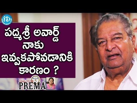 Kaikala Satyanarayana About The Padma Shri Award || Dialogue With Prema