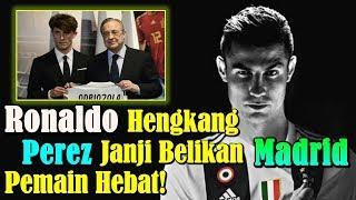 MENGEJUTKAN!!! Cristiano Ronaldo Hengkang, Florentino Perez Janji Belikan Real Madrid Pemain Hebat