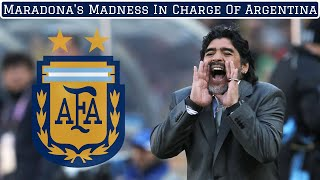 The Madness of Maradona's Reign as Argentina Boss