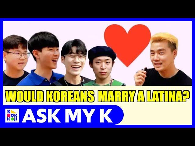 Ask My K : Leo Chun - Would Koreans marry a latina?