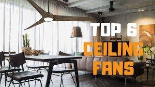 Best Ceiling Fan in 2019 - Top 6 Ceiling Fans Review