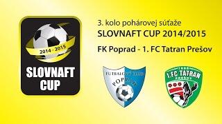 SC: FK Poprad - 1. FC Tatran Prešov (3. kolo, 2.9.2014)