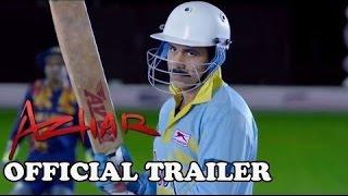 Azhar   Official Trailer  Emraan Hashmi, Nargis Fakhri, Prachi Desai, Lara Dutta, Gautam Gulati