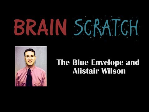 BrainScratch: The Blue Envelope and Alistair Wilson