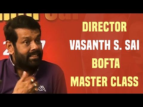 Must watch - An inspiring speech by Director Vasanth S. Sai | BOFTA Master Class