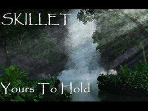 Skillet - Yours To Hold
