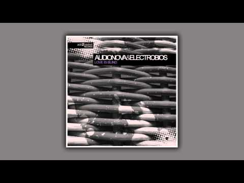 Audionova & Electrobios - Love Is Blind [HQ]