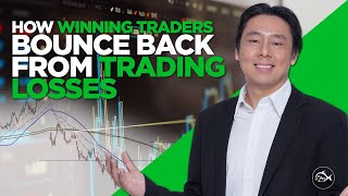 How Winning Traders Bounce Back from Trading Losses by Adam Khoo