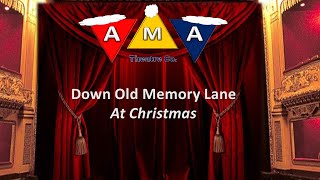 AMA THEATRE CO  Down Old Memory Lane at Christmas Full Show