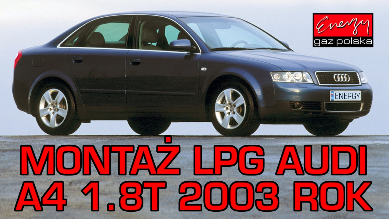 Montaż Lpg Audi A4 18t 2003r W Energy Gaz Polska Gaz Brc Sq 32