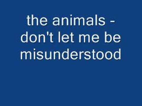 the animals  dont let me be misunderstood