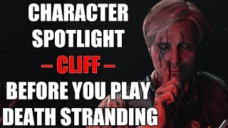Character Spotlight – Cliff – Before You Play Death Stranding