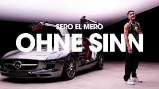 Sero El Mero - Ohne Sinn (Official Video)