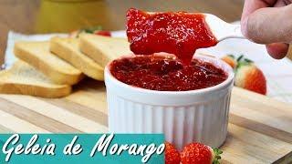 GELEIA DE MORANGO CASEIRA SUPER FÁCIL E RÁPIDA