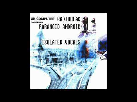 Radiohead - Paranoid Android (Isolated Vocals)