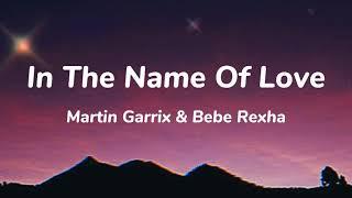 In The Name Oḟ Love - Martin Garrix & Bebe Rexha - (Slowed)-[Lyrics]