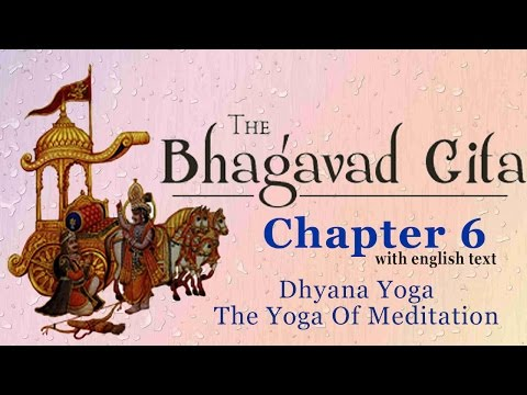 Bhagavad Gita Chapter 6 [Full] | Dhyana Yoga | The Yoga of Meditation | Hinduism Enlightenment