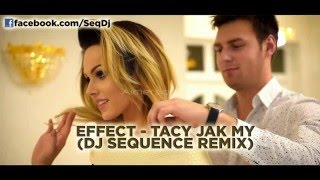 Effect - Tacy jak my (Dj Sequence Remix)